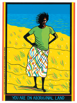 Image of a poster by Marie McMahon. The image shows an indigenous Australian woman with her hands on her hips. She is wearing a green T-shirt and plaid skirt. Underneath the poster are the words: You are on Aboriginal Land.